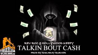 Download Rev Roc x Hollywood Keefy - Talkin Bout Cash [Prod. Bakary Burner] [Thizzler.com] MP3 song and Music Video