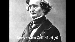 Hector Berlioz - Benvenuto Cellini , H 76 Overture
