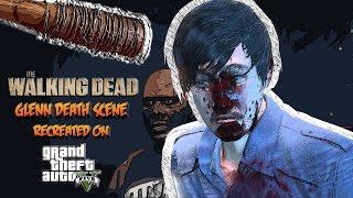 The Walking Dead Negan Kills Glenn GTA 5 Machinima Glenn's Death Scene