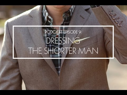 Dressing the Shorter Man