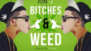 Jon-Z (Mr Pauta) Bitches & Weed Prod by:Flyve