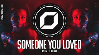 PSY-TRANCE ◉ Lewis Capaldi - Someone You Loved (ATOMIX Remix)