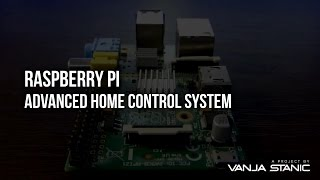 Advanced Home Control System - A Raspberry Pi Project
