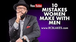10 COMMON MISTAKES WOMEN MAKE WITH MEN - PERISCOPE SESSION - RC BLAKES