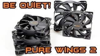 [Review] Be Quiet! Pure Wings 2 Series Fans - Unboxing & Review (German)