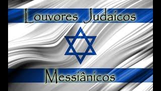 Louvores Judaicos Messiânicos (Jewish Messianic Praises)