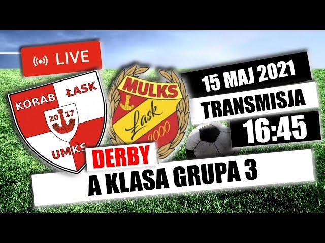 DERBY ŁASKU - UMKS Korab Łask - MULKS Łask - 15.05.2021 - na żywo