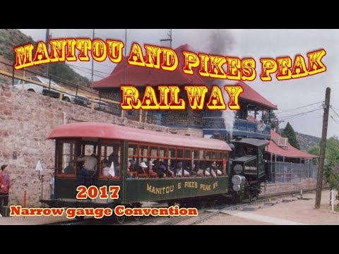 Manitou and Pikes Peak Cog Railway - 2017 Narrow Gauge Convention