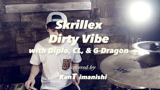 Repeat youtube video kenT - Skrillex -Dirty Vibe with Diplo, CL, & G-Dragon(Drum Cover)