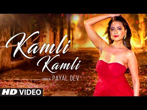 Kamli Kamli Video Song | Payal  Dev | ...