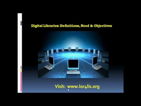 Digital Libraries Definition, Need, Objective