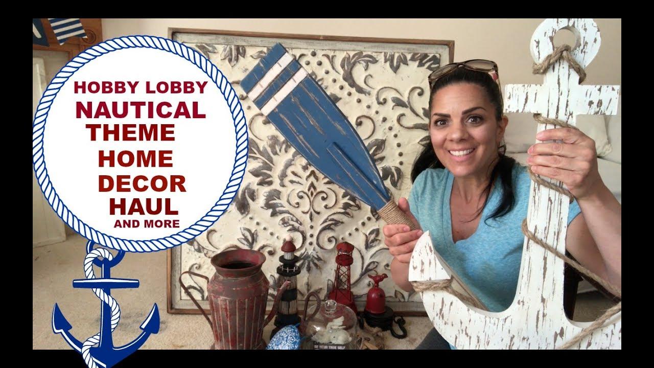 hobby lobby big nautical theme home decor haul youtube