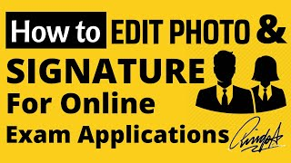 how to edit photo and singnature for all competetive exams online form submission