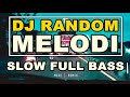 Dj Remix Random Melodi Enak Banget Tiktok Terbaru  Slow Full Bass Glerr  Mp3 - Mp4 Download