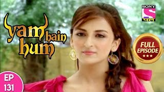 Yam Hain Hum - Full Episode 131 - 18th December, 2017
