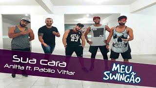 Baixar Sua cara - Anitta ft. Pabllo Vittar - Coreografia - Meu Swingão.