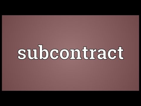 Subcontract Meaning
