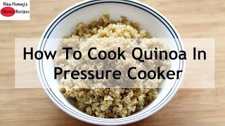 How To Cook Quinoa In Pressure Cooker - Quinoa Recipes For Weight Loss | Skinny Recipes