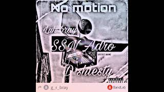 SSNADRO- No motion ft D shiesty ft Luh Bray