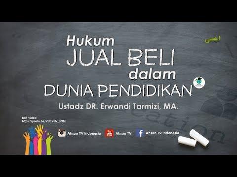 Hukum JUAL BELI dalam Dunia Pendidikan - Ustadz Dr. Erwandi Tarmizi, MA.