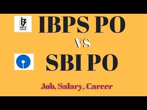 IBPS PO vs. SBI PO - Which is Better [Job, Salary, Career]