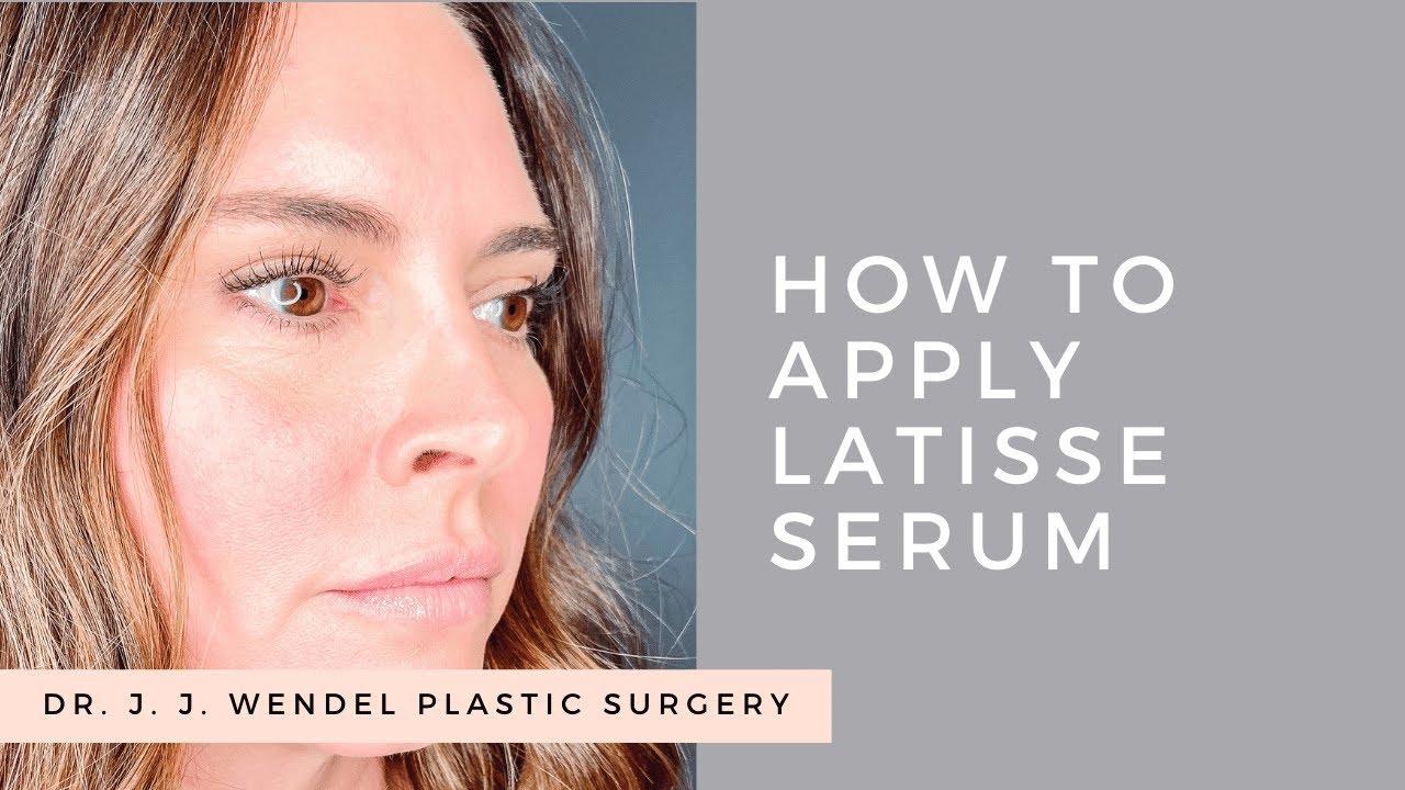 How to Apply Latisse® | Dr. J. J. Wendel Plastic Surgery ...