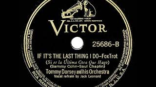 1937 HITS ARCHIVE: If It's The Last Thing I Do - Tommy Dorsey (Jack Leonard, vocal)