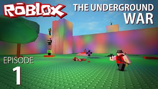 DEFENDING THE BASE (Roblox: The Underground War #1)