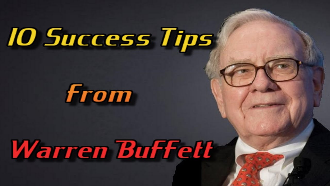 10 Sucess Tips from Warren Buffett - Business Lessons from ...