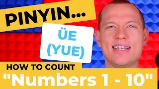 Chinese Pronunciation - Numbers 1-10, Say Them RIGHT! - Pinyin ÜE (YUE)