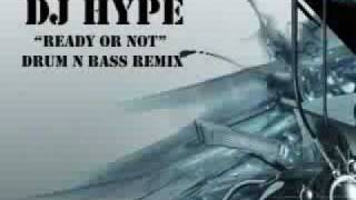 DJ Hype - Ready Or Not - Dnb Remix