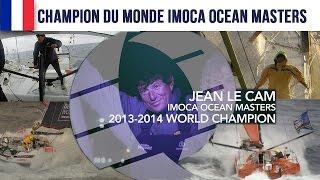 Jean Le Cam  -  Imoca Ocean Masters 2013 - 2014 World Champion