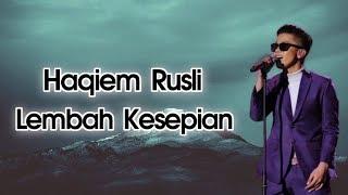 Haqiem Rusli - Lembah Kesepian | Lirik (Teaser)