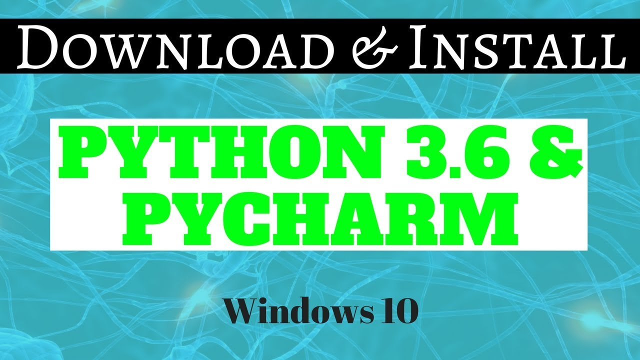 How to Download and Install Python 3.6 & Pycharm on ...