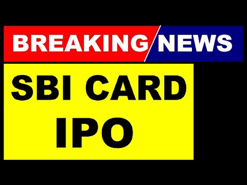 SBI CARD IPO NEWS  SBI CARDS IPO LATEST NEWS   SBI CARDS IPO LAUNCH DATE   SBI CARDS IPO ISSUE PRICE