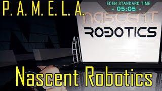 P.A.M.E.L.A. Gameplay Ep 9 Pt 15: Nascent Robotics