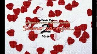 Wendo Ba ft. Mase - Za nju 2