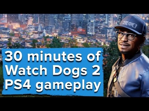 30 minutes of Watch Dogs 2 PS4 gameplay - Hacking cars & 3D printing weapons