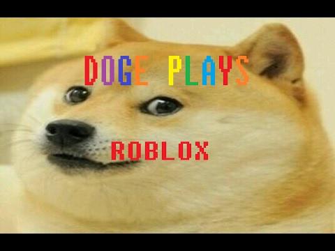 Doge Plays ROBLOX