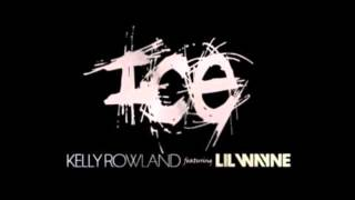 Kelly Rowland - Ice Ft Lil Wayne