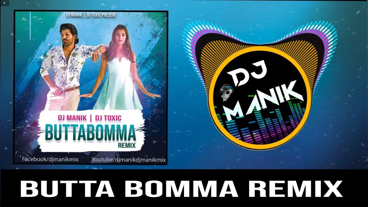 Butta Bomma Remix | Dj Manik | DJ Toxic | ButtaBomma Remix