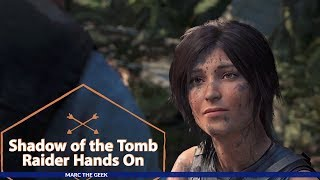 Shadow of the Tomb Raider Hands On