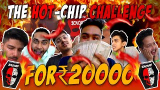 Who Survives THE HOT CHIP CHALLENGE for Rs. 20,000/- ?