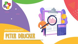 Peter Drucker y la Administración por Objetivos - Administración - Educatina