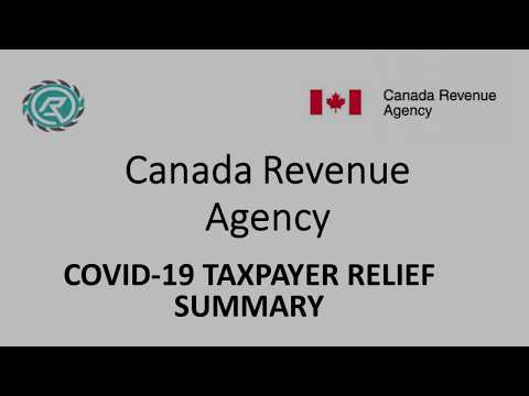 Canada Revenue Agency COVID 19 Taxpayer Relief Summary