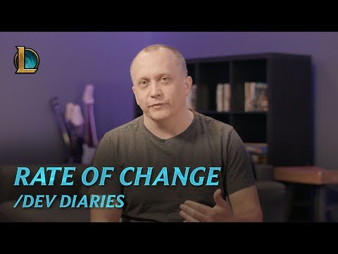 Rate of Change | /dev diary - League of Legends
