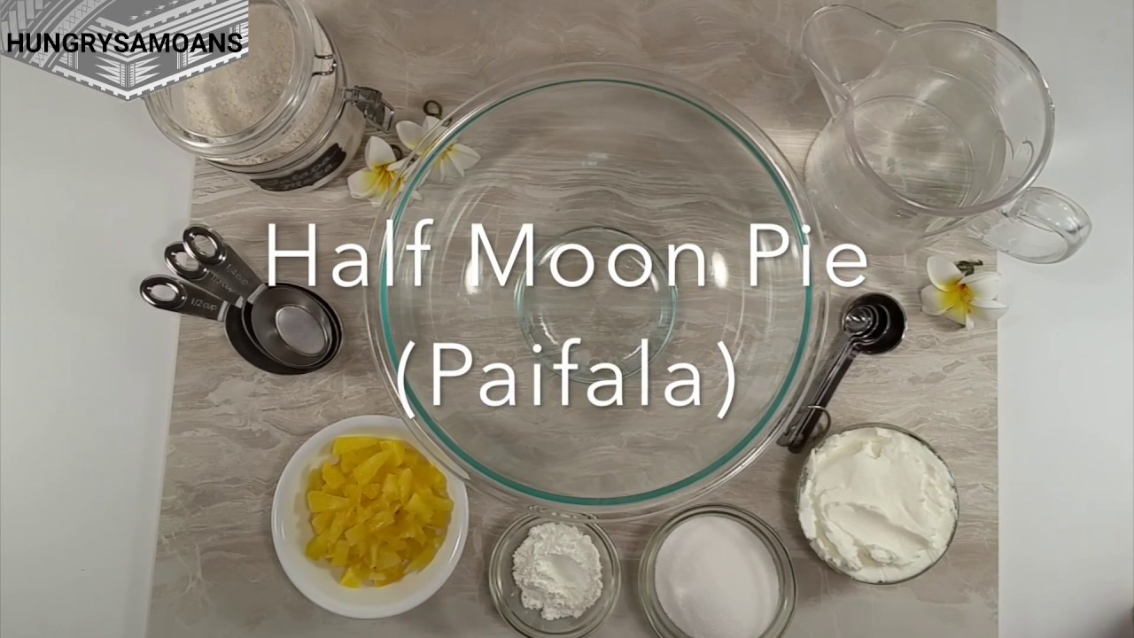 Half Moon Pie (Paifala) & Half Moon Pie (Paifala) - YouTube