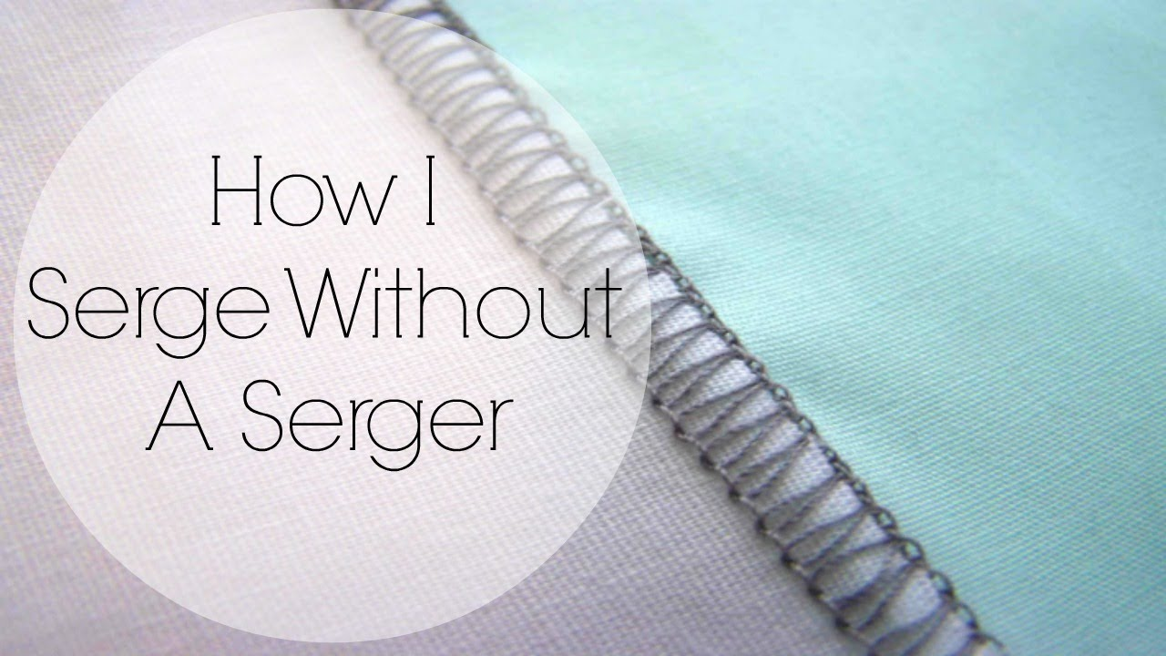 How I Serge W/Out A Serger ‖ TLS
