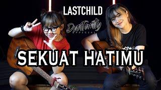 SEKUAT HATIMU - LASTCHILD (Cover by DwiTanty)