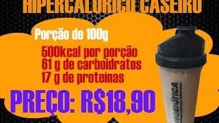 HIPERCALORICO CASEIRO - BOM E BARATO